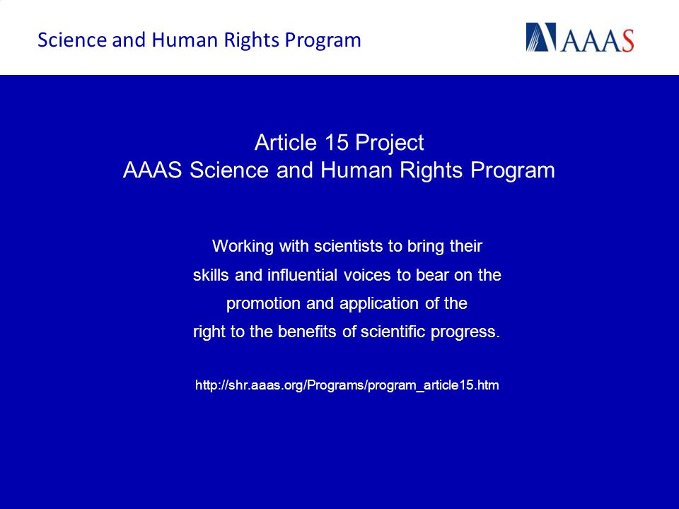 Article 15 Project AAAS Science and Human Rights Program Working with scientists to bring their skills and influential voices to bear on the promotion