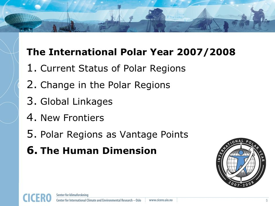 5 IPY The International Polar Year 2007/2008 1.Current Status of Polar Regions 2.