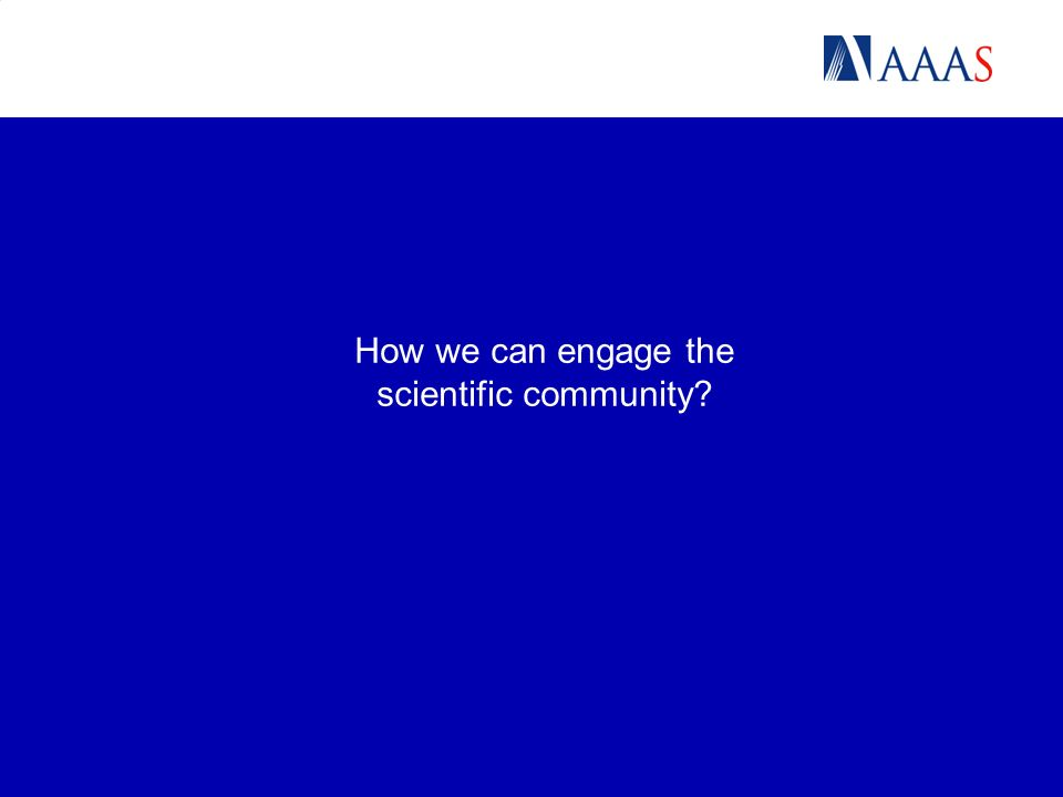 How we can engage the scientific community?