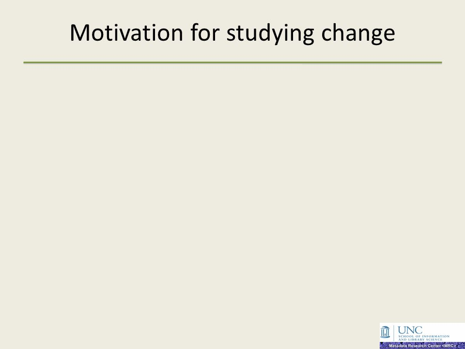 Motivation for studying change