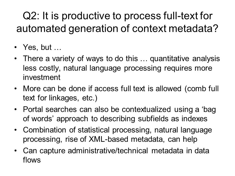 Q2: It is productive to process full-text for automated generation of context metadata.