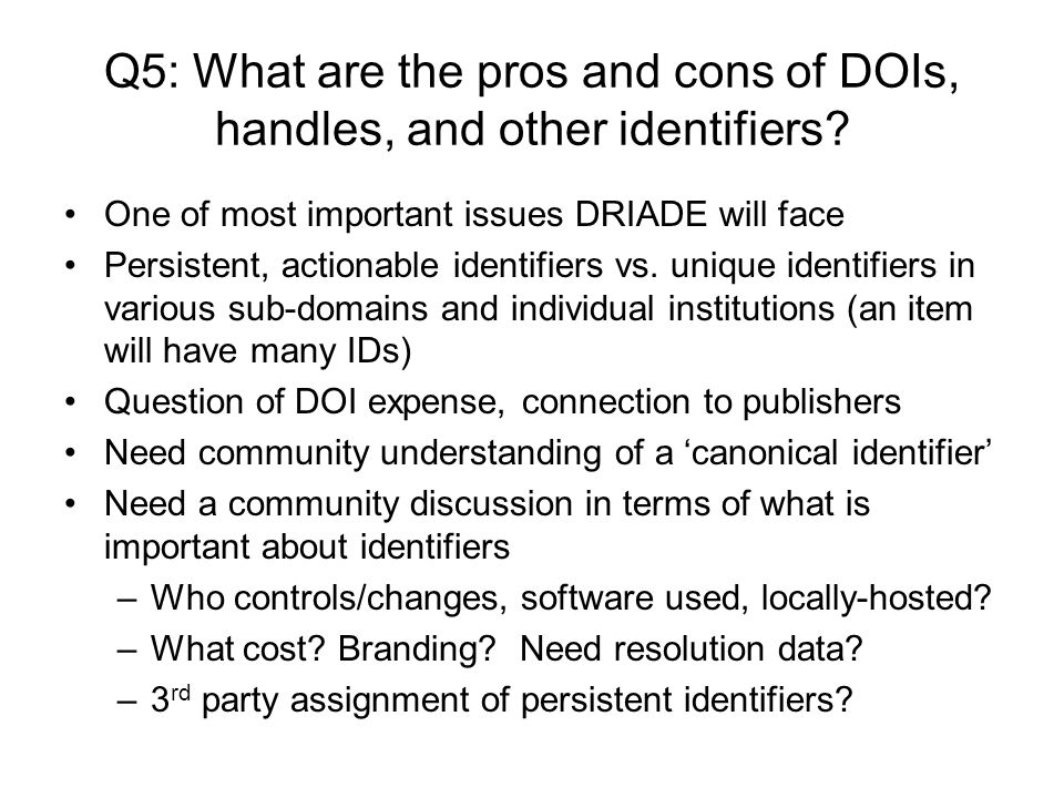 Q5: What are the pros and cons of DOIs, handles, and other identifiers.