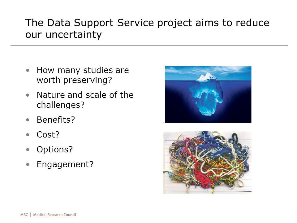 The Data Support Service project aims to reduce our uncertainty How many studies are worth preserving.