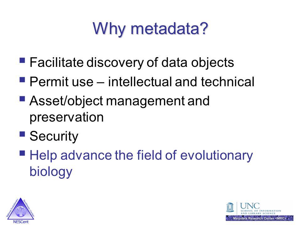 Why metadata.