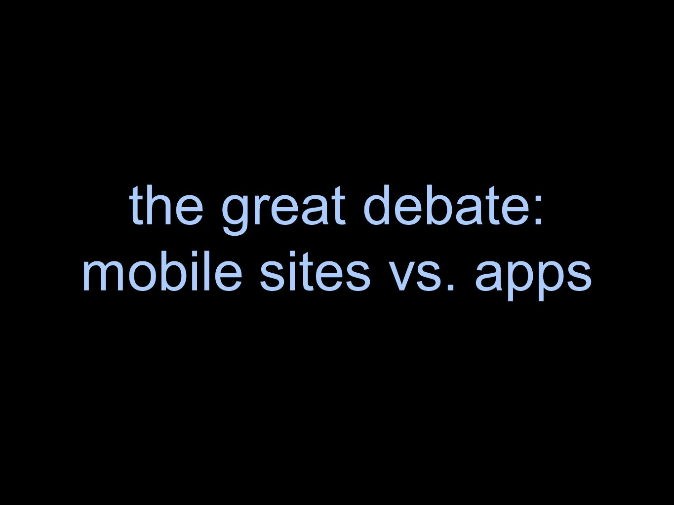 the great debate: mobile sites vs. apps
