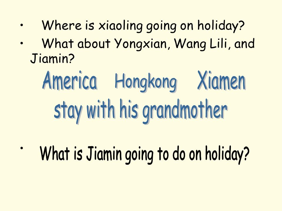 Where is xiaoling going on holiday What about Yongxian, Wang Lili, and Jiamin