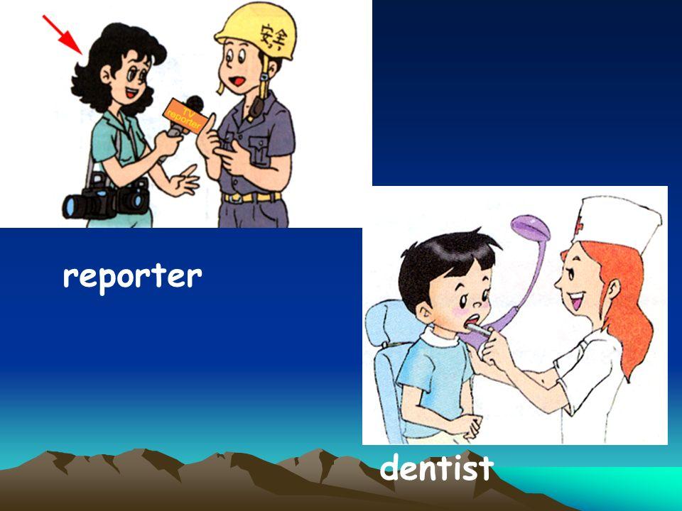 reporter dentist