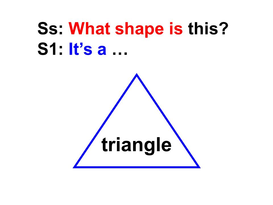 Summary 1)-- What shape is …? -- Its a … 2) -- What shapes are …? -- They are..