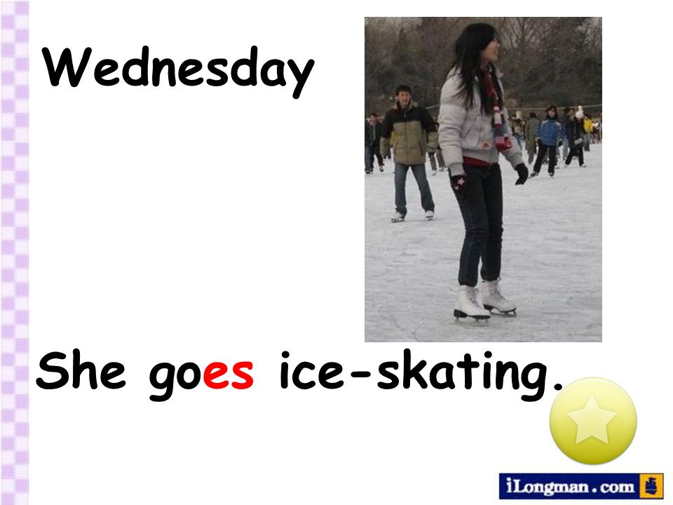 Wednesday She goes ice-skating.