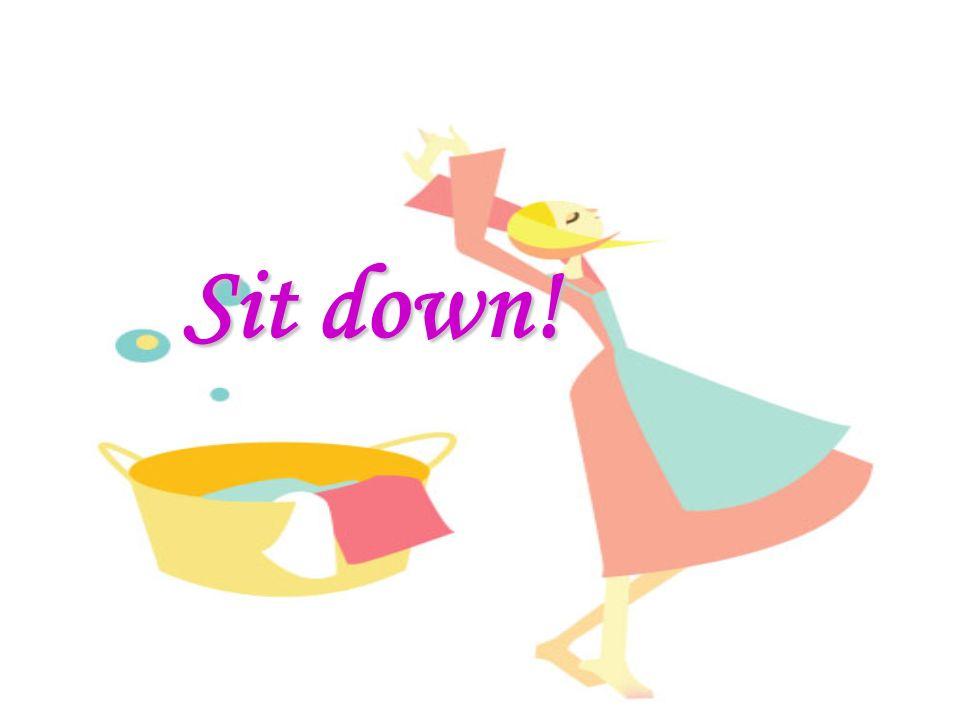 Sit down! Sit down!