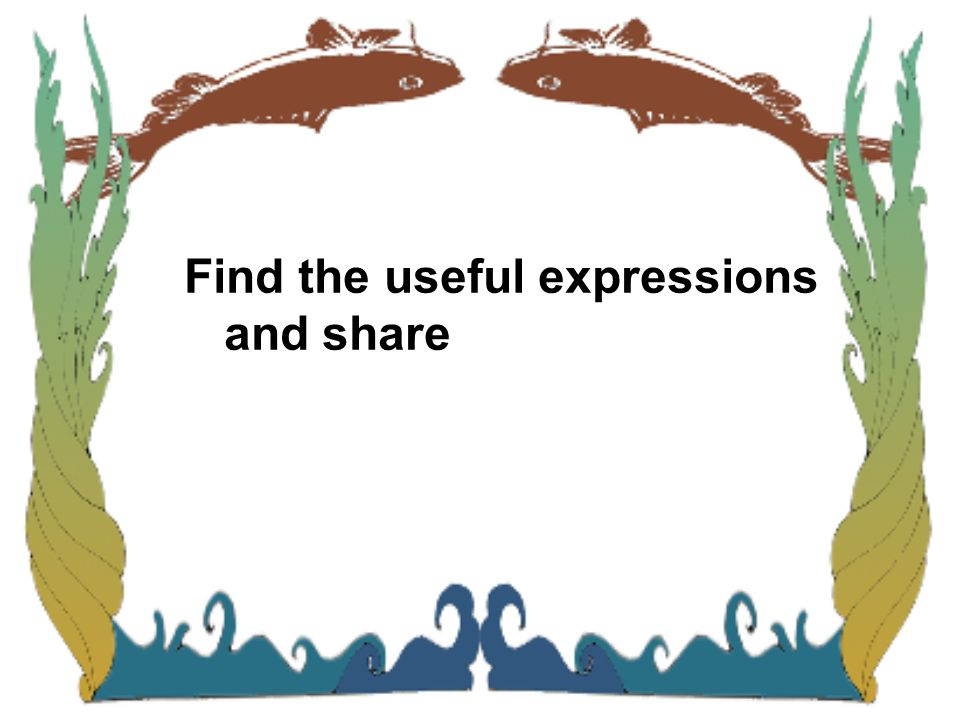 Find the useful expressions and share