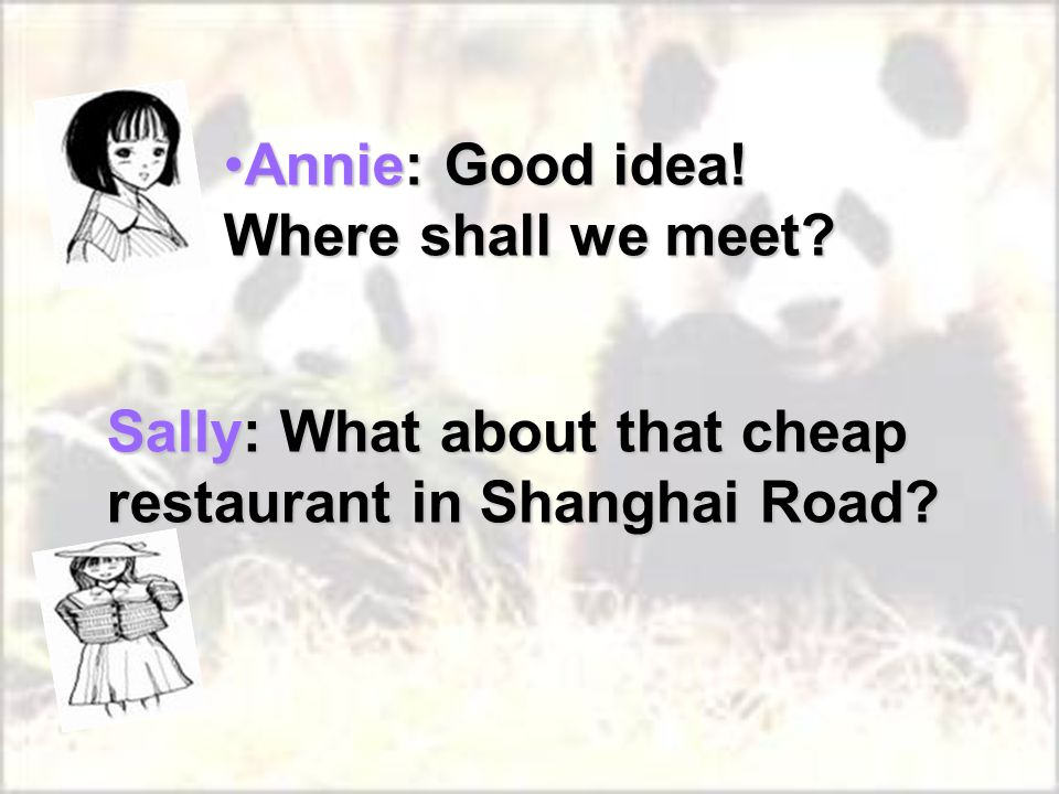 Sally: What about that cheap restaurant in Shanghai Road.