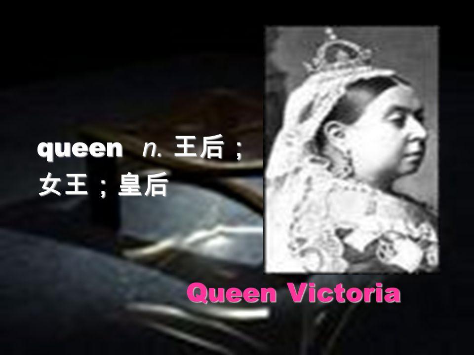queen n. queen n. Queen Victoria