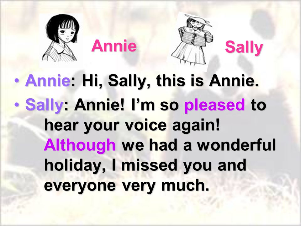 Annie: Hi, Sally, this is Annie.Annie: Hi, Sally, this is Annie.