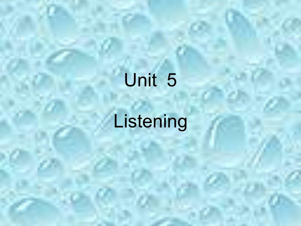 Unit 5 Listening