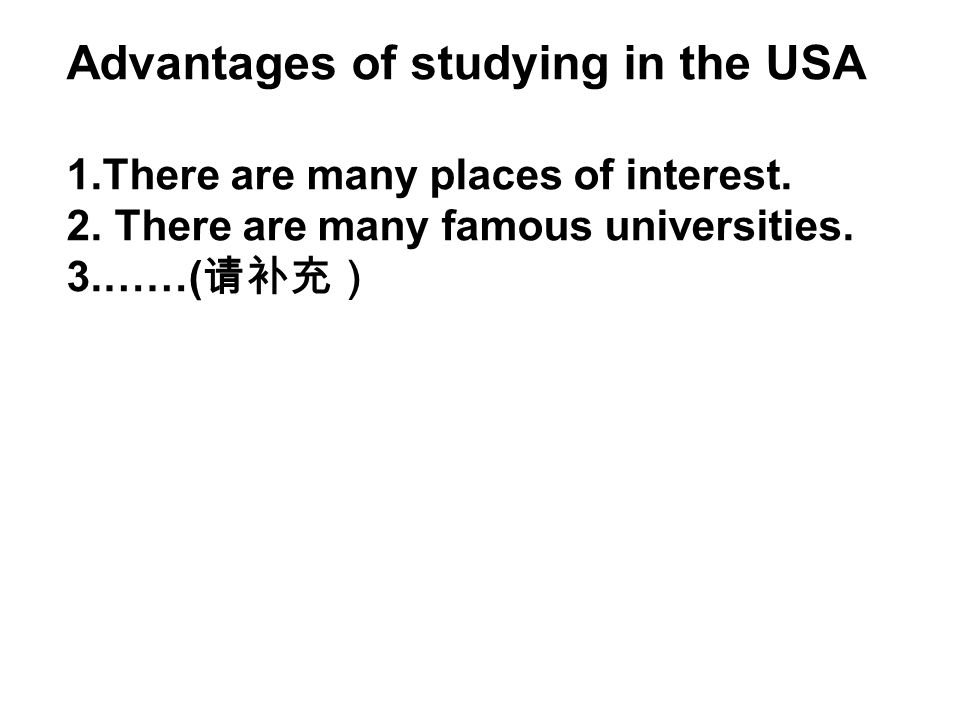 Advantages of studying in the USA 1.There are many places of interest.