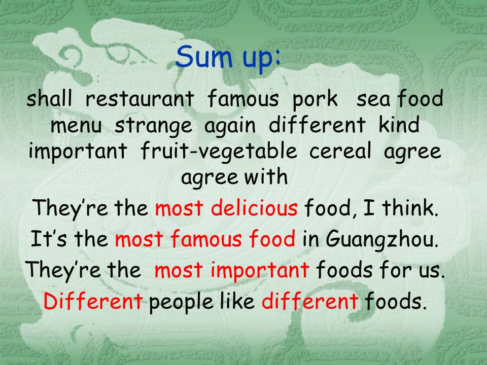 Sum up: shall restaurant famous pork sea food menu strange again different kind important fruit-vegetable cereal agree agree with Theyre the most delicious food, I think.