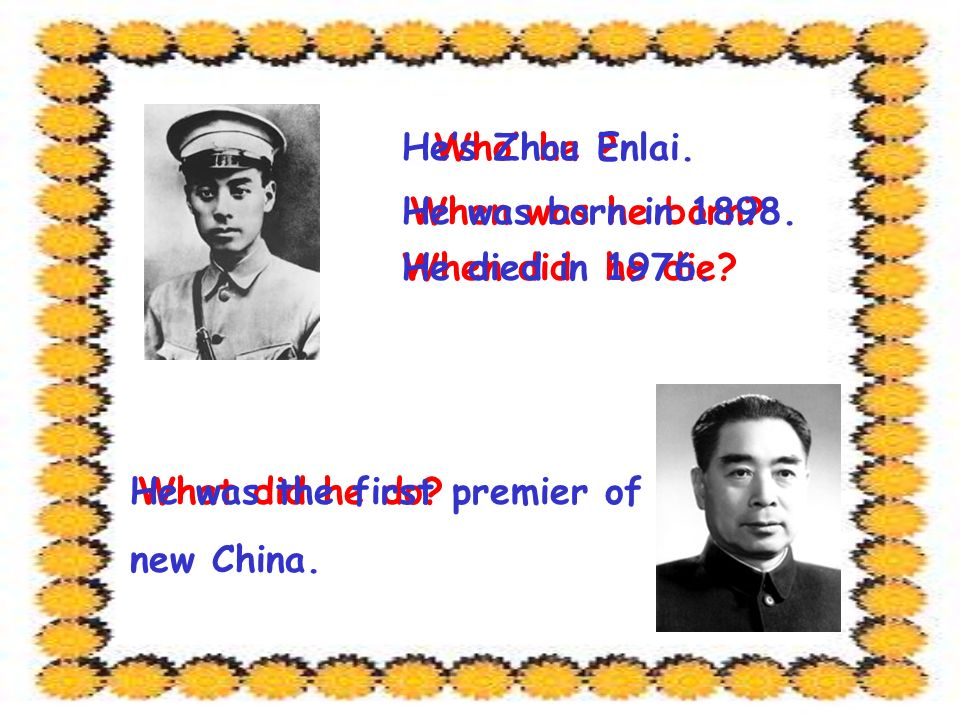 When was he born. When did he die. He told the world the new China stood up in the world in 1949.
