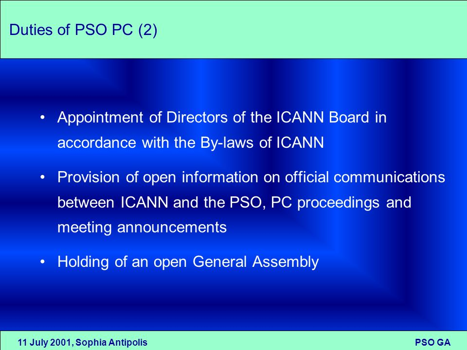 11 July 2001, Sophia Antipolis PSO GA Duties of PSO PC (2) Appointment of Directors of the ICANN Board in accordance with the By-laws of ICANN Provisi