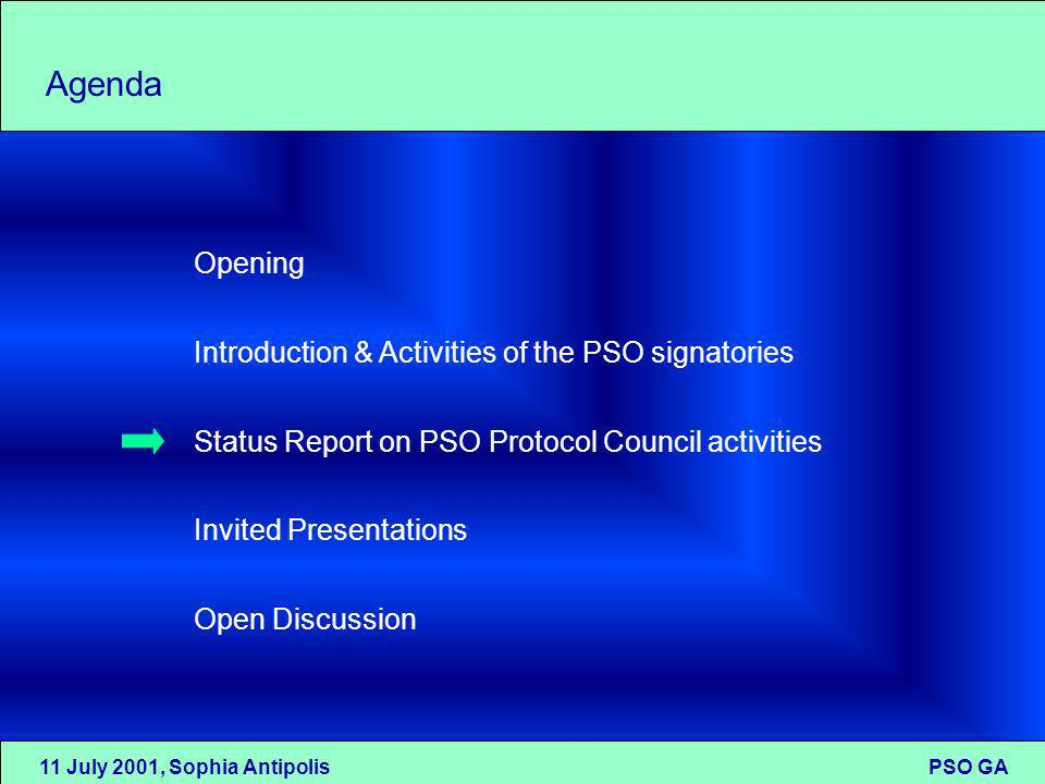 11 July 2001, Sophia Antipolis PSO GA Status Report on PSO Protocol Council Activities for the Aug 2000 - Aug 2001 period