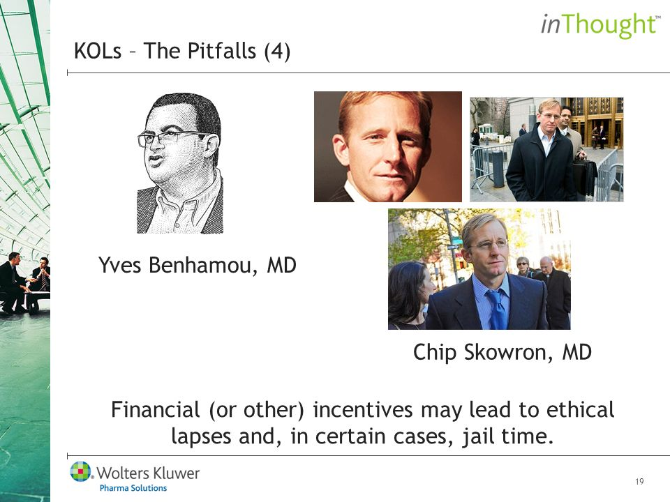 19 Financial (or other) incentives may lead to ethical lapses and, in certain cases, jail time.