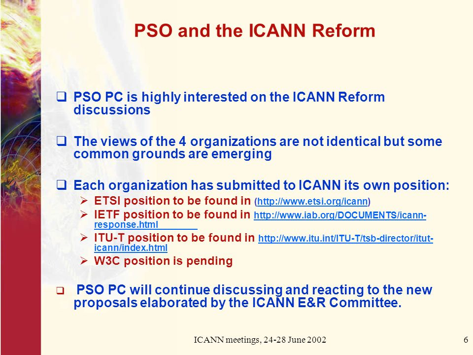 ICANN meetings, 24-28 June 20026 PSO and the ICANN Reform PSO PC is highly interested on the ICANN Reform discussions The views of the 4 organizations
