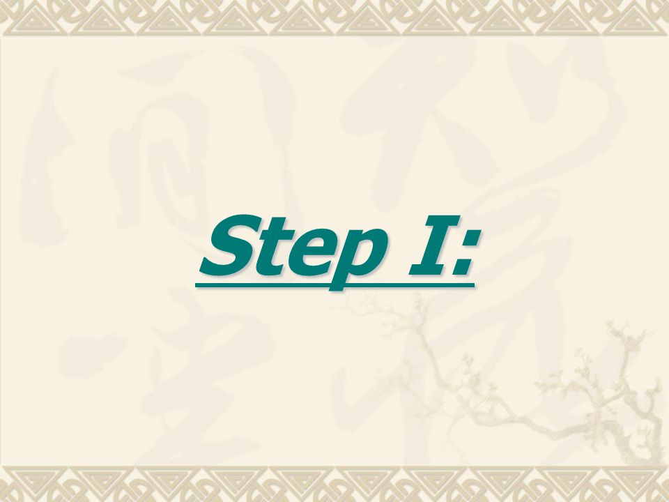 Step I: