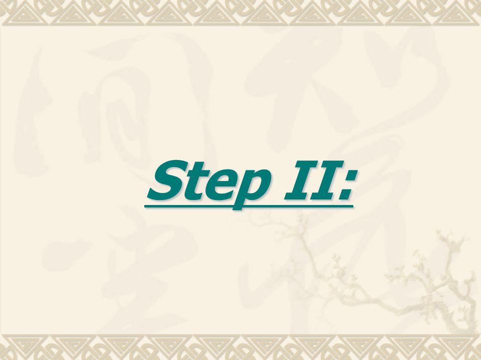Step II: