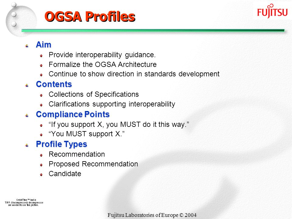 Fujitsu Laboratories of Europe © 2004 OGSA Profiles Aim Provide interoperability guidance.