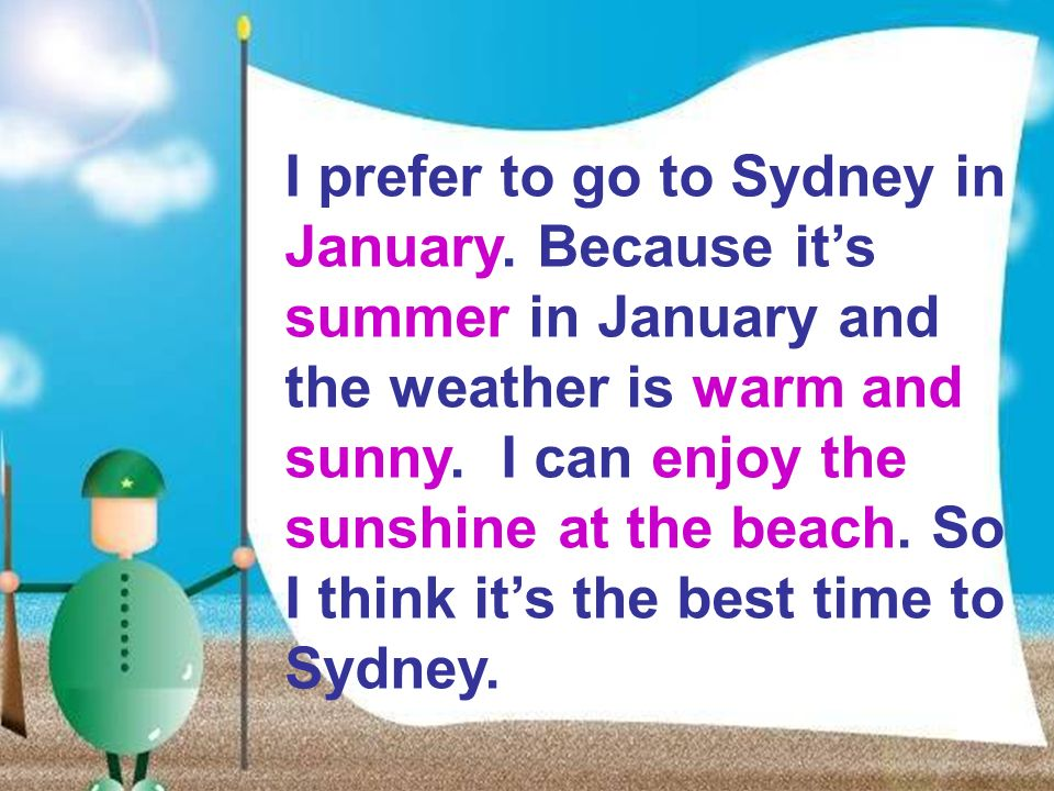I prefer to go to Sydney in January.