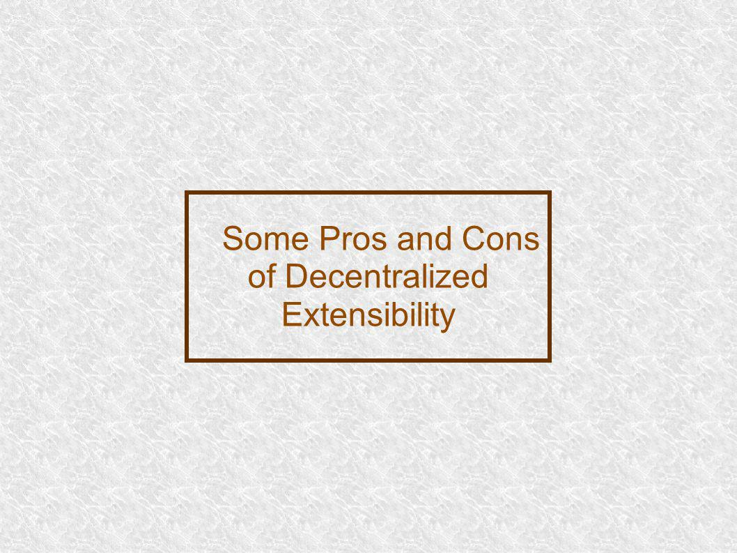Some Pros and Cons of Decentralized Extensibility