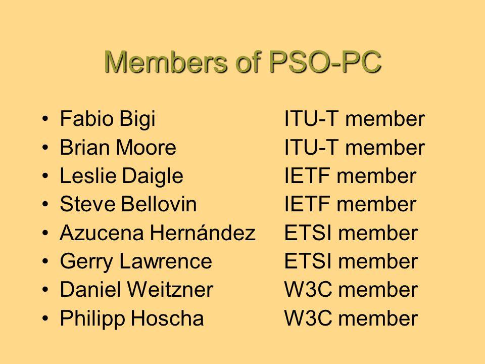Members of PSO-PC Fabio BigiITU-T member Brian MooreITU-T member Leslie DaigleIETF member Steve BellovinIETF member Azucena HernándezETSI member Gerry