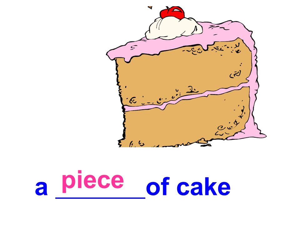 a of cake piece