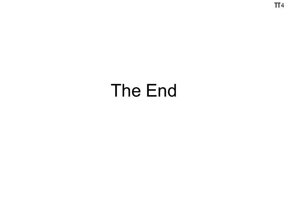 π4π4 The End