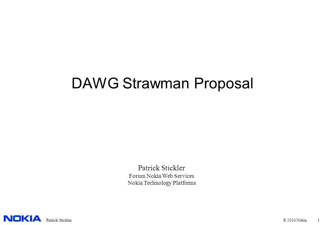 2Patrick Stickler © 2004 Nokia DAWG Strawman Proposal RDF Net API + URIQA Concise Bounded Descriptions + RDFQ Vocabulary + Result Set Vocabulary + Turtle + TriX