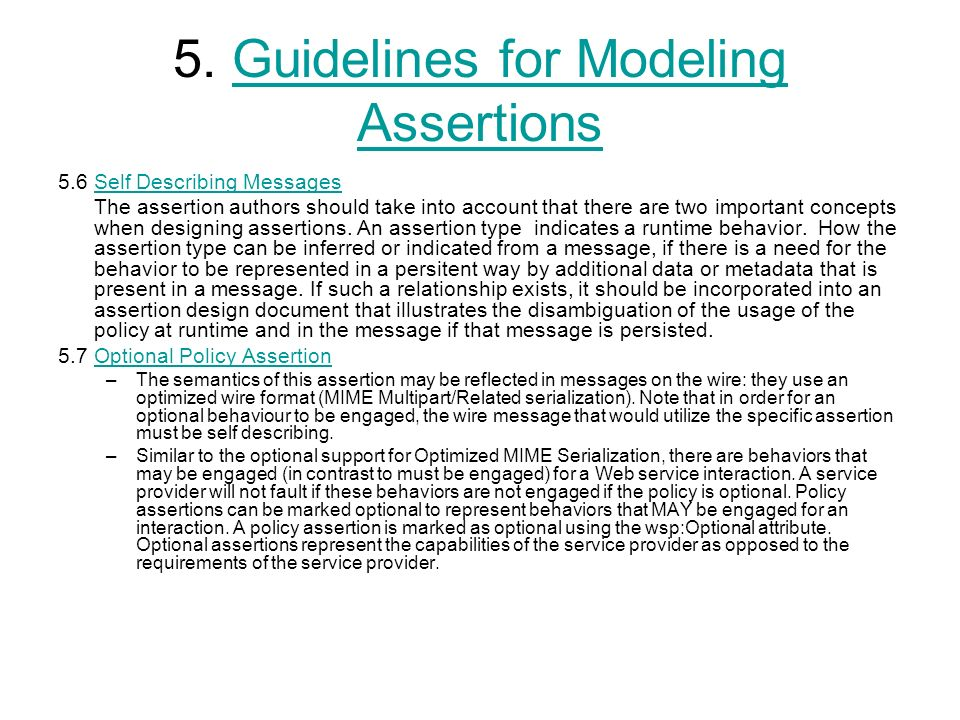 5. Guidelines for Modeling AssertionsGuidelines for Modeling Assertions 5.6 Self Describing MessagesSelf Describing Messages The assertion authors sho