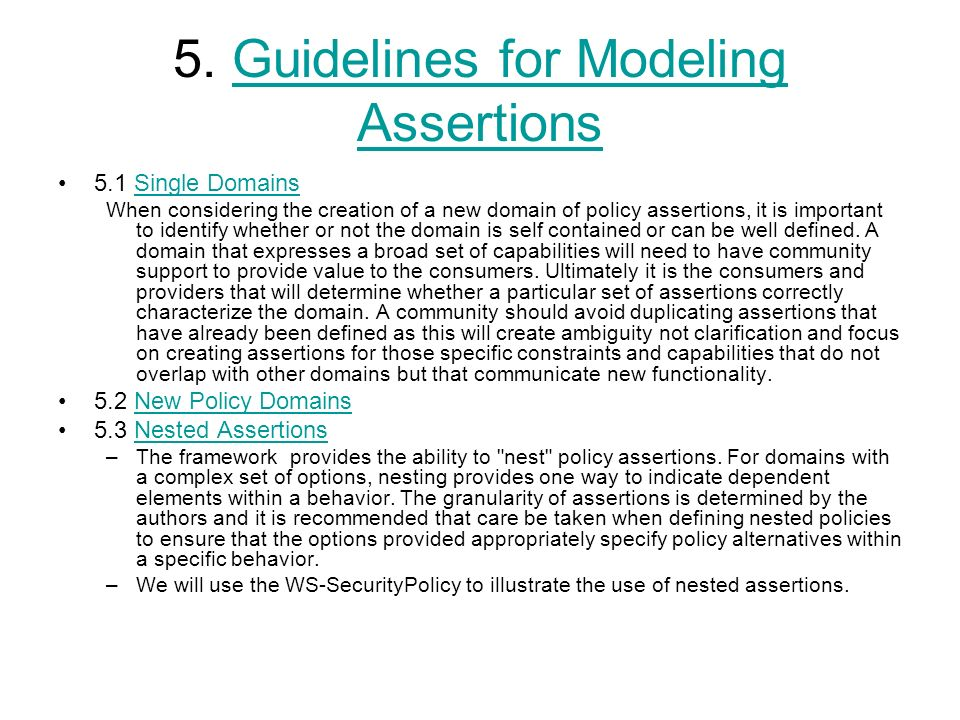 5. Guidelines for Modeling AssertionsGuidelines for Modeling Assertions 5.1 Single DomainsSingle Domains When considering the creation of a new domain