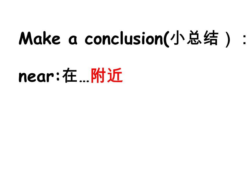 Make a conclusion( near: …