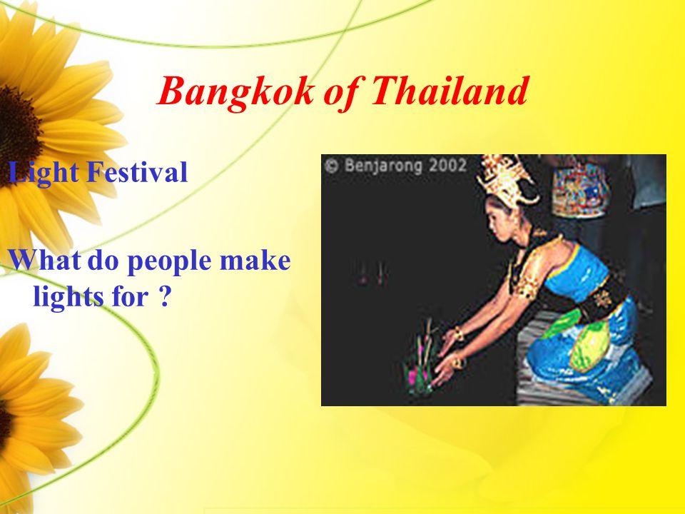 Bangkok of Thailand Light Festival What do people make lights for