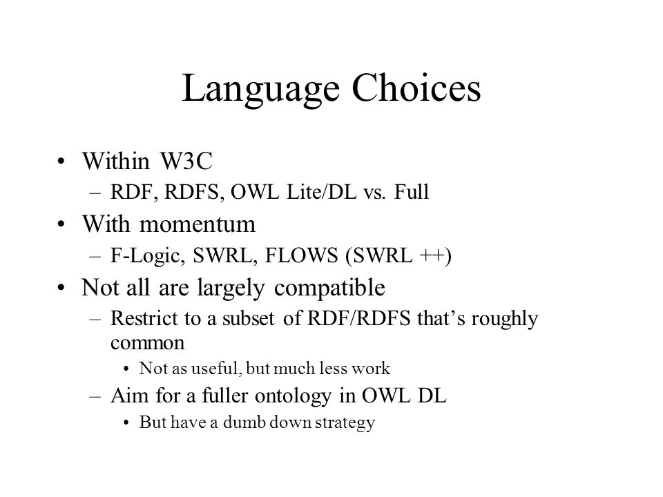 Language Choices Within W3C –RDF, RDFS, OWL Lite/DL vs.