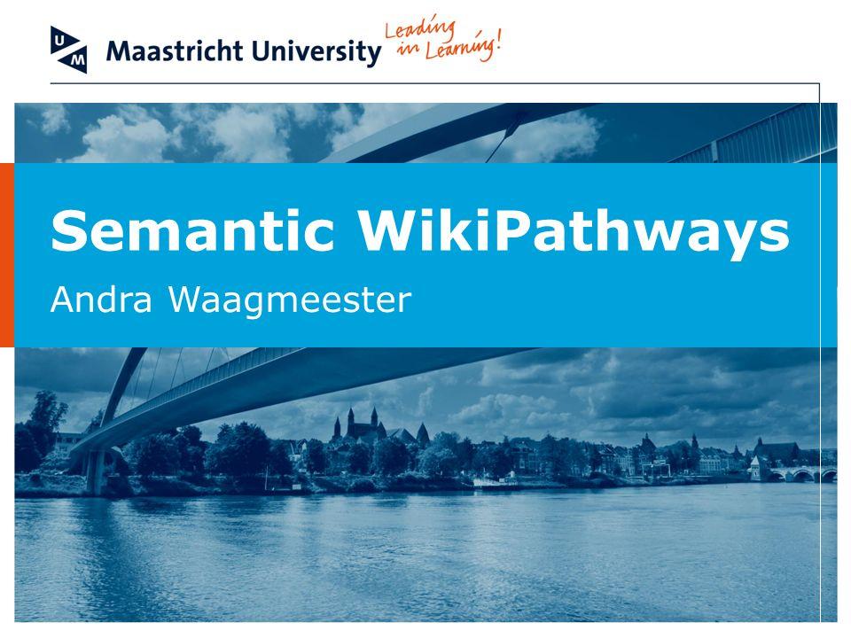 Semantic WikiPathways Andra Waagmeester