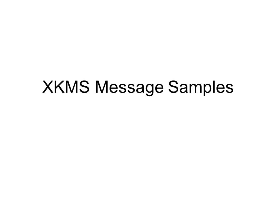 XKMS Message Samples