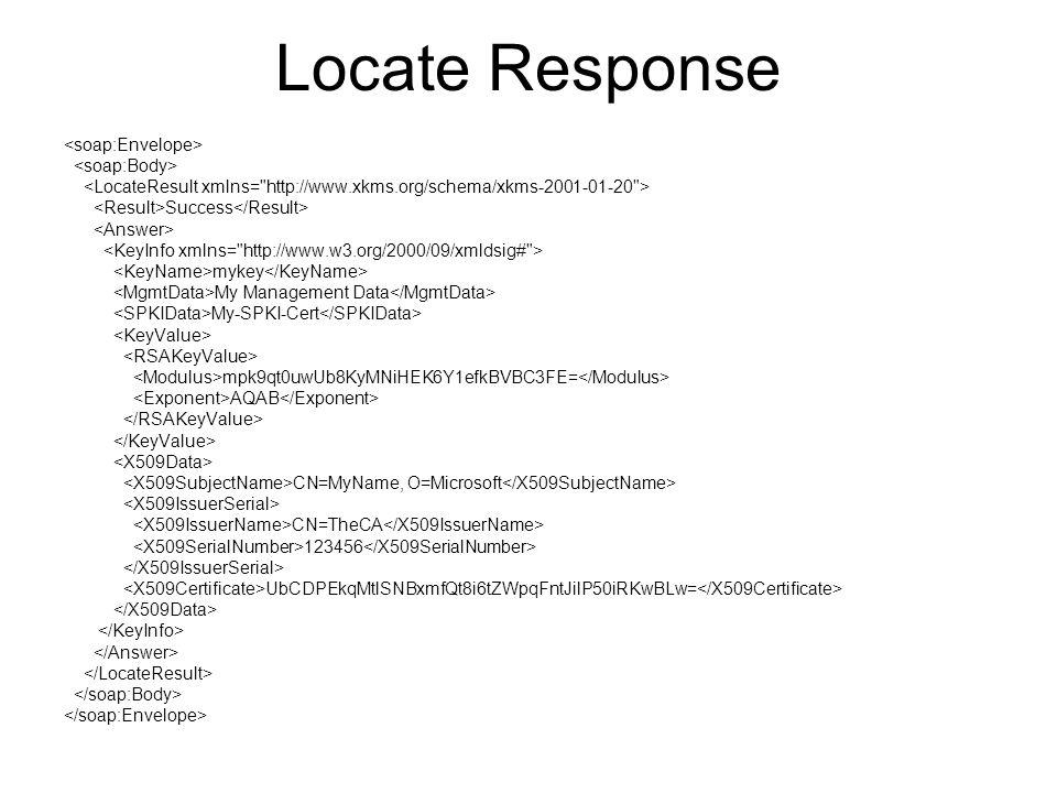 Locate Response Success mykey My Management Data My-SPKI-Cert mpk9qt0uwUb8KyMNiHEK6Y1efkBVBC3FE= AQAB CN=MyName, O=Microsoft CN=TheCA 123456 UbCDPEkqMtlSNBxmfQt8i6tZWpqFntJilP50iRKwBLw=