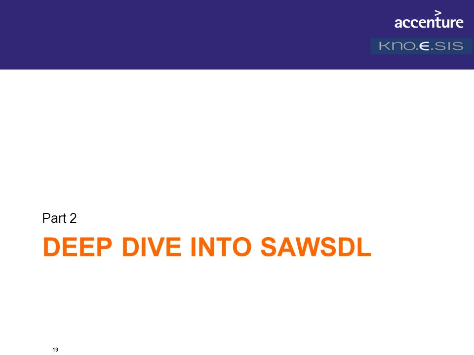 19 DEEP DIVE INTO SAWSDL Part 2