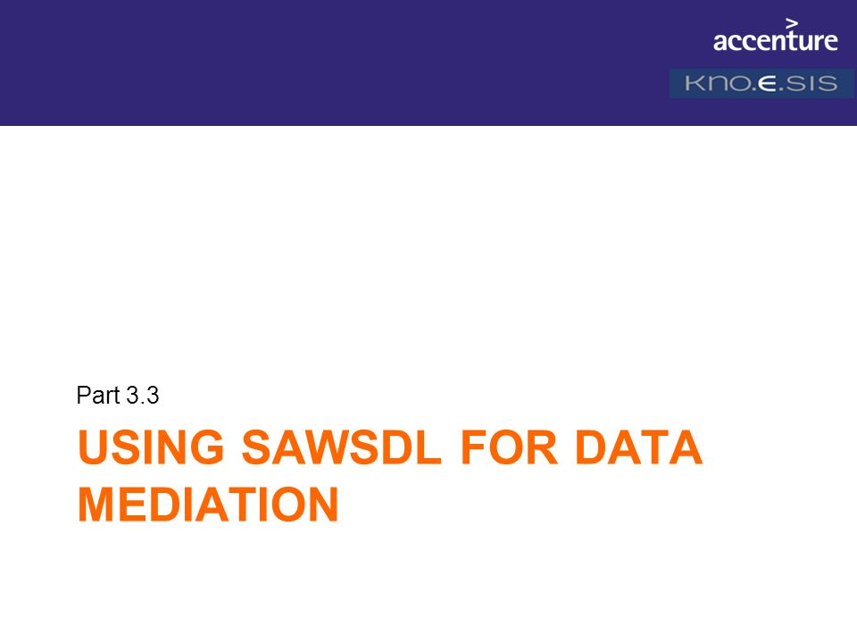 USING SAWSDL FOR DATA MEDIATION Part 3.3