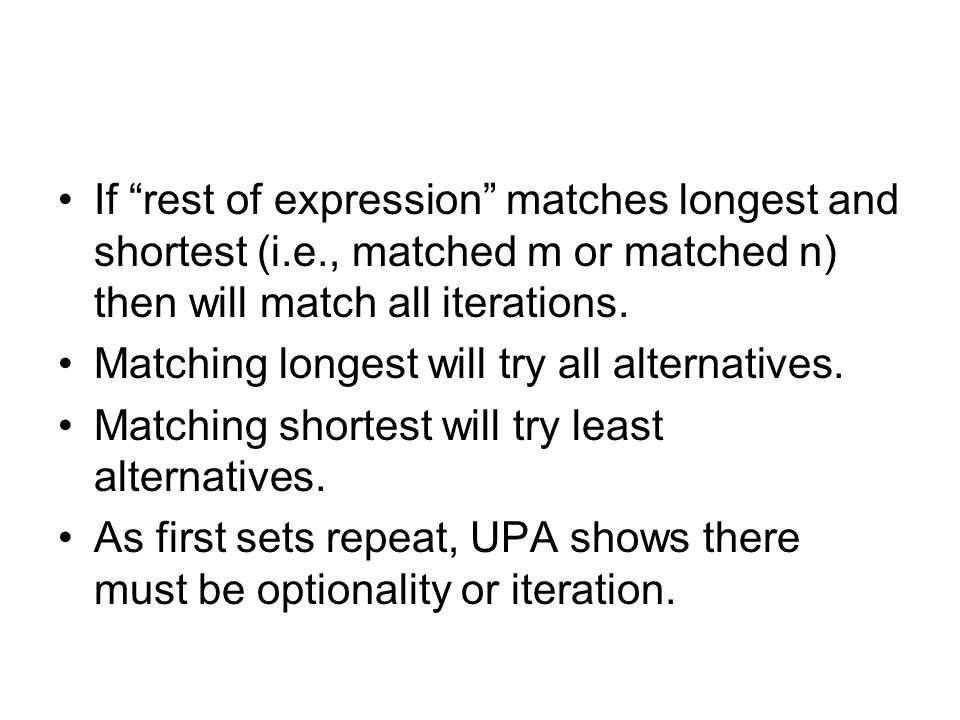 If rest of expression matches longest and shortest (i.e., matched m or matched n) then will match all iterations.