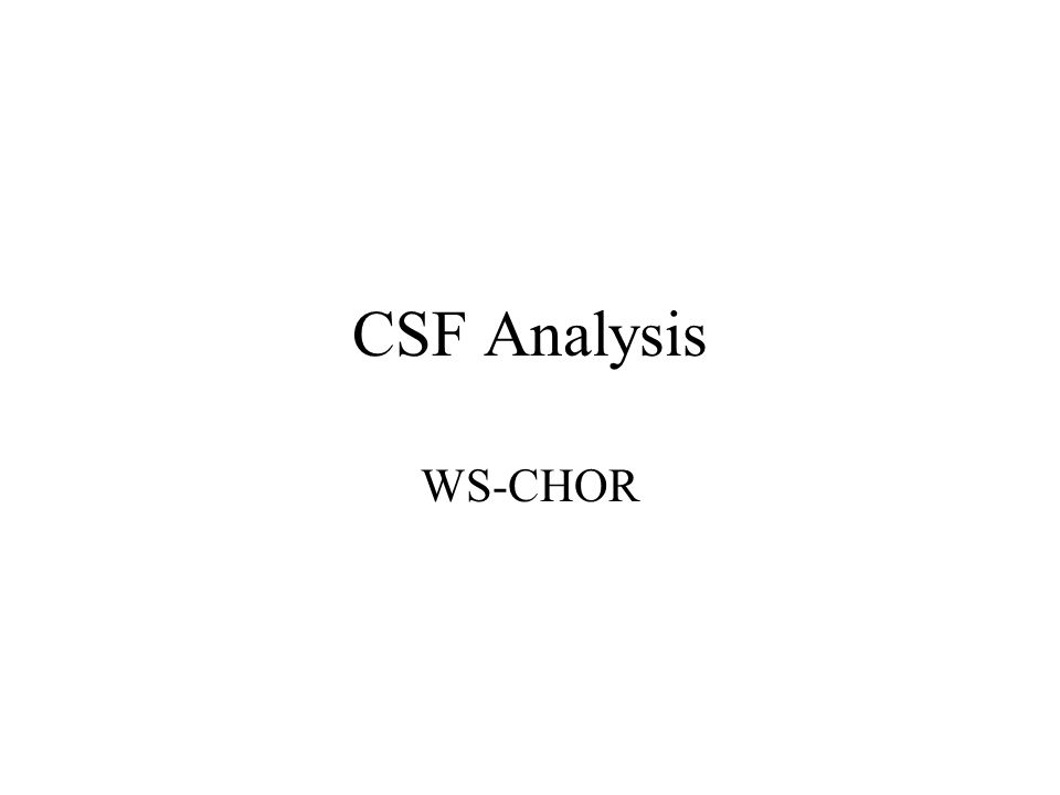 CSF Analysis WS-CHOR