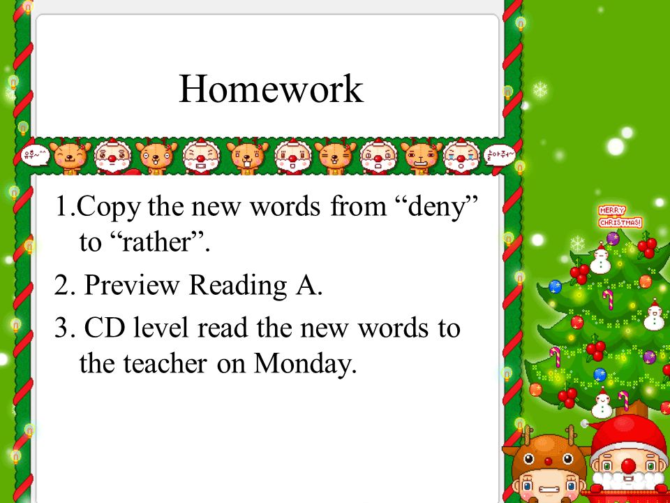 Homework 1.Copy the new words from deny to rather.