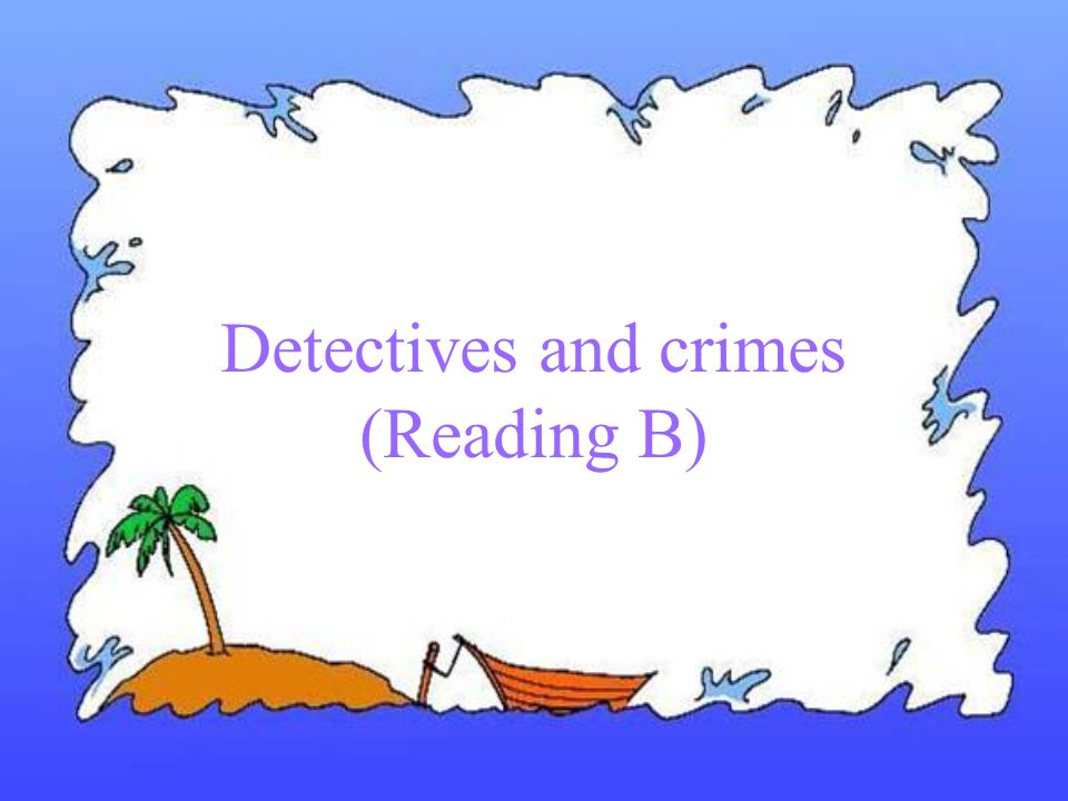 Detectives and crimes (Reading B)