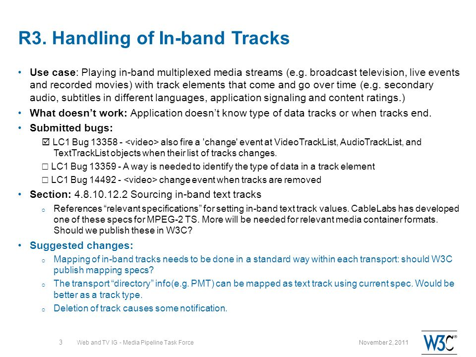 R3. Handling of In-band Tracks Use case: Playing in-band multiplexed media streams (e.g. broadcast television, live events and recorded movies) with t
